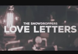 THE SNOWDROPPERS – LOVE LETTERS
